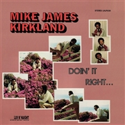 KIRKLAND, MIKE JAMES - DOIN' IT RIGHT