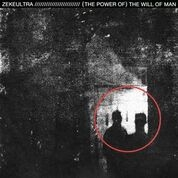 ZEKEULTRA - (THE POWER OF) THE WILL OF MAN
