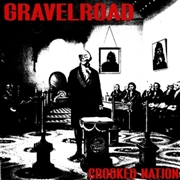 GRAVELROAD - CROOKED NATION