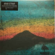 ARAB STRAP - THE WEEK NEVER STARTS ROUND HERE