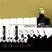 MORAN, JASON - SOUNDTRACK TO HUMAN MOTION