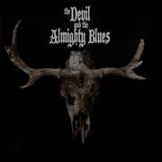 DEVIL AND THE ALMIGHTY BLUES - I (CLEAR)
