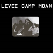 LEVEE CAMP MOAN - LEVEE CAMP MOAN
