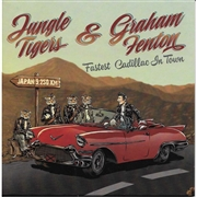 JUNGLE TIGERS & GRAHAM FENTON - FASTEST CADILLAC IN TOWN