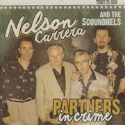 CARRERA, NELSON -& THE SCOUNDRELS- - PARTNERS IN CRIME