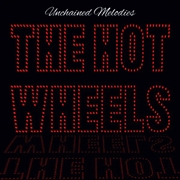 HOT WHEELS - UNCHAINED MELODIES