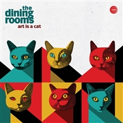 DINING ROOMS - ART IS A CAT (2LP)