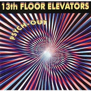 13TH FLOOR ELEVATORS - PSYCH-OUT