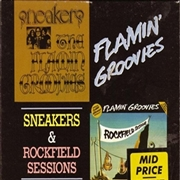 FLAMIN' GROOVIES - SNEAKERS/ROCKFIELD SESSIONS
