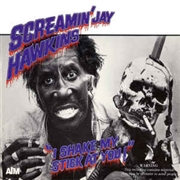 HAWKINS, SCREAMIN' JAY - I SHAKE MY STICK AT YOU