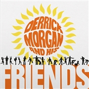 MORGAN, DERRICK - DERRICK MORGAN AND HIS FRIENDS