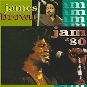 BROWN, JAMES - JAM '80