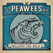 PEAWEES - WALKING THE WALK