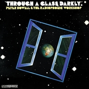 HOWELL, PETER -& THE BBC RADIOPHONIC WORKSHOP- - THROUGH A GLASS DARKLY