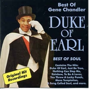 CHANDLER, GENE - DUKE OF EARL (BEST OF GENE CHANDLER)