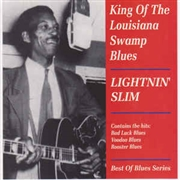 LIGHTNIN' SLIM - KING OF THE LOUISIANA SWAMP BLUES - BEST OF...