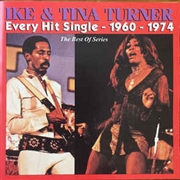 TURNER, IKE & TINA - EVERY HIT SINGLE 1960-1974