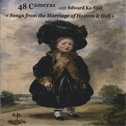 48 CAMERAS WITH EDWARD KA-SPEL - SONGS FROM THE MARRIAGE OF HEAVEN AND HELL