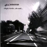 48 CAMERAS - RIGHT NORTH, SHE SAID... (2CD)