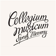 COLLEGIUM MUSICUM - SPEAK, MEMORY (+DVD)