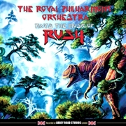 ROYAL PHILHARMONIC ORCHESTRA - PLAYS THE MUSIC OF RUSH
