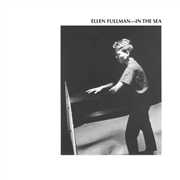 FULLMAN, ELLEN - IN THE SEA (2LP)