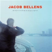 BELLENS, JACOB - MY HEART IS HUNGRY AND THE DAYS GO BY SO QUICKLY