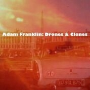 FRANKLIN, ADAM - DRONES AND CLONES: 10 SONGS NO WORDS