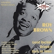 BROWN, ROY - GOOD ROCKIN' BROWN IS BACK IN TOWN