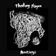 THINKING PLAGUE - MOONSONGS