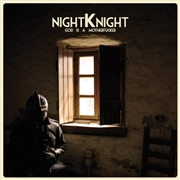 NIGHT KNIGHT - GOD IS A MOTHERFUCKER