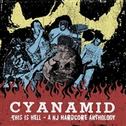 CYANAMID - THIS IS HELL - A NJ HARDCORE ANTHOLOGY