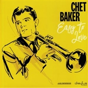 BAKER, CHET - EASY TO LOVE