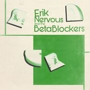 NERVOUS, ERIK -& THE BETA BLOCKERS- - ERIK NERVOUS & THE BETA BLOCKERS