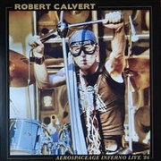CALVERT, ROBERT - AEROSPACEAGE INFERNO LIVE '86