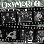 OXYMORON - FUCK THE 90'S... HERE'S OUR NOIZE