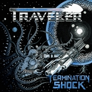 TRAVELER - TERMINATION SHOCK