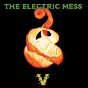 ELECTRIC MESS - THE ELECTRIC MESS V