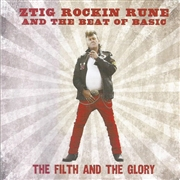 ZTIG ROCKING RUNE & THE BEAT OF BASIC - THE FILTH AND THE GLORY