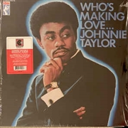 TAYLOR, JOHNNIE - WHO'S MAKING LOVE...