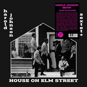 JOHNSON, HAROLD -SEXTET- - HOUSE ON ELM STREET