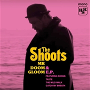SHOOTS - MR DOOM & GLOOM E.P.