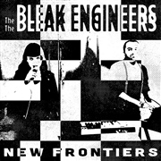 BLEAK ENGINEERS - NEW FRONTIERS