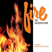 O'CONNOR, SISTER IRENE - FIRE OF GOD'S LOVE