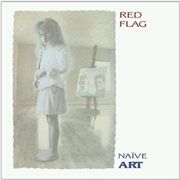 RED FLAG - NAIVE ART (2LP)
