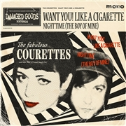 COURETTES - WANT YOU! LIKE A CIGARETTE/NIGHT TIME