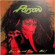 POISON - OPEN UP AND SAY... AHH!