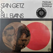 GETZ, STAN -& BILL EVANS- - PREVIOUSLY UNRELEASED RECORDINGS