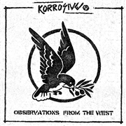 KORROSIVE - OBSERVATIONS FROM THE WEST