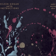 GOGAN, EILEEN -& THE INSTRUCTIONS- - UNDER MOVING SKIES
